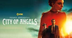 PENNY DREADFUL: CITY OF ANGELS SAISON 2: ANNULÉ OU RENOUVELÉ ? 1