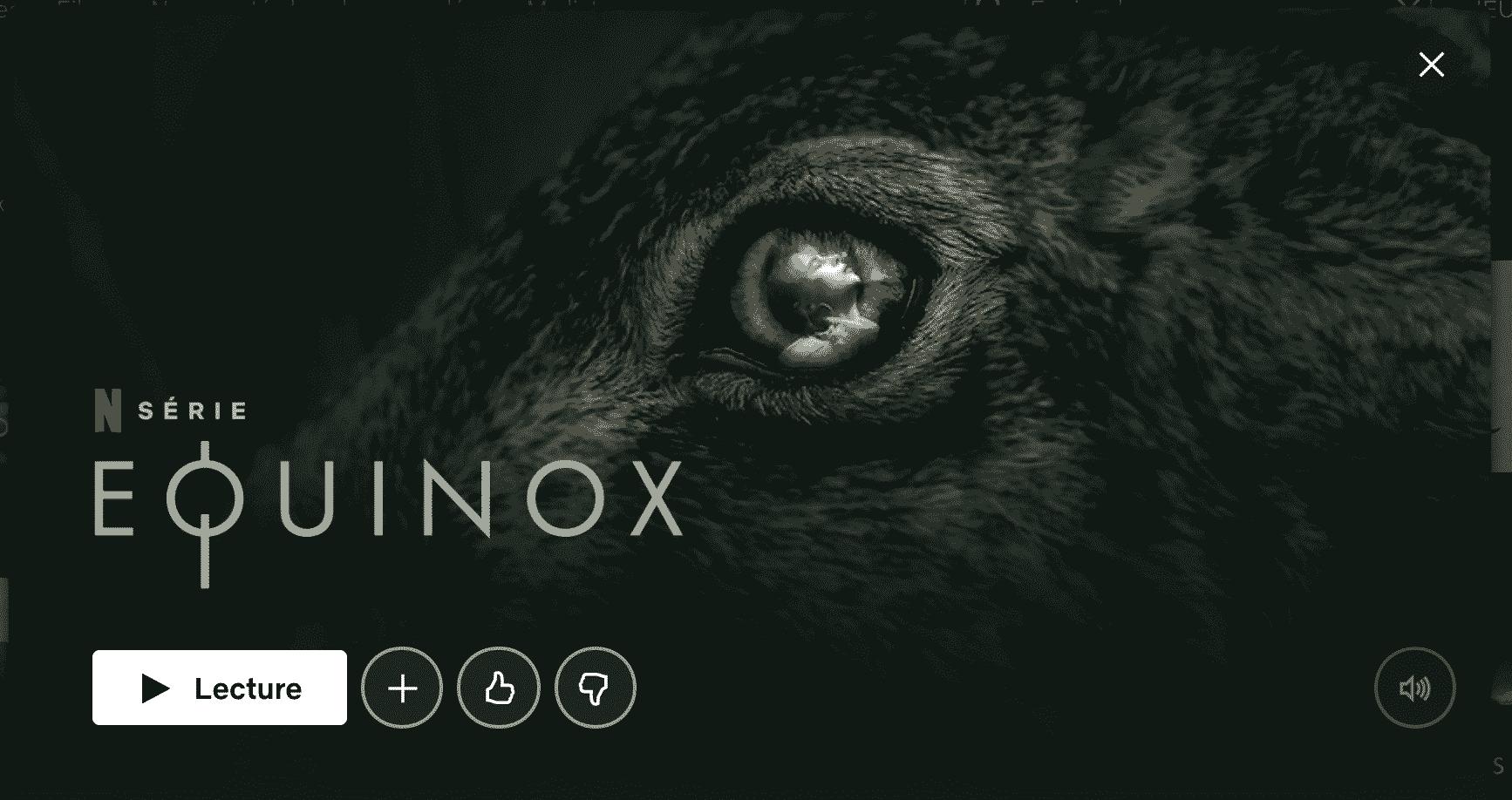 Equinox saison disponible sur Netflix